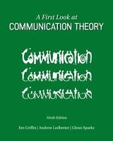A First Look at Communication Theory by Em Griffin (PAPERBACK 9th EDITION) 62618