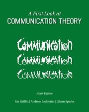 A First Look at Communication Theory by Andrew Ledbetter, Glenn Sparks and Em...