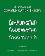 A First Look at Communication Theory by Andrew Ledbetter, Glenn Sparks and Em Gr