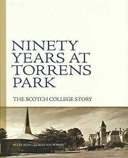 Ninety Years Torrens Park  Scotch College Story South Australia Local School