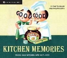 Kitchen Memories: Food and Kitchen Life 1837-1939 by Elizabeth Drury, Philipp...