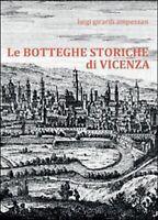 Le botteghe storiche di Vicenza  di Luigi Girardi Ampezzan,  2016,  Youcanprint