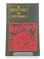 The Last Museum Paperback Brion Gysin