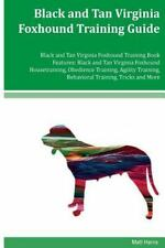 Black and Tan Virginia Foxhound Training Guide Black and Tan Virginia.