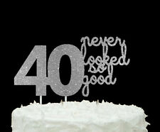 40 never looked so good - 40th Birthday Cake Topper - Glittery Silver