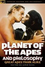 Planet of the Apes and Philosophy: Great Apes Think Alike [Popular Culture and P