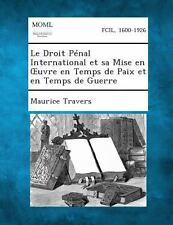 Le Droit P�nal International et Sa Mise en Ouvre en Temps de Paix et en Temps...