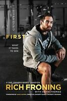 First : What It Takes to Win by Rich Froning