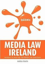 Quick Win Media Law Ireland : Answers to Your Top 100 Irish Media Law...