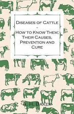 Diseases of Cattle - How to Know Them; Their Causes, Prevention and Cure - Conta