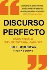 Discurso perfecto: Cómo decir las cosas bien de entrada en todas las ocasiones (