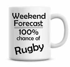 Weekend Forecast Chance Of Rugby Funny Coffee Mug Rugby Gift Ideas 1401