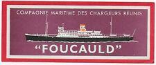 ETIQUETTE BAGAGE-LUGGAGE LABEL~PAQUEBOT FOUCAULD~Cie MARITIME CHARGEURS REUNIS~
