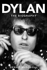 Bob Dylan : The Biography by Dennis McDougal (2014, Hardcover)