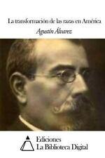 La Transformación de Las Razas en América by Agustín Álvarez (2014, Paperback)