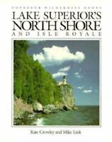 Voyageur Wilderness Ser.: Lake Superior's North Shore and Isle Royale by Mike...