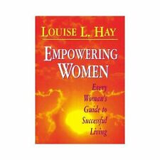 EMPOWERING WOMEN  by Louise L. Hay - PAPERBACK - 2010