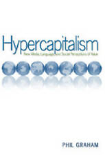 Hypercapitalism: New Media, Language, and Social Perceptions of Value (Digital