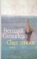 Cher amour.Bernard GIRAUDEAU.France loisirs G004