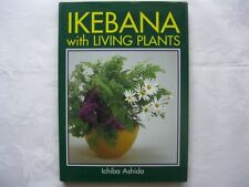 IKEBANA WITH LIVING PLANTS by ICHIBA ASHIDA