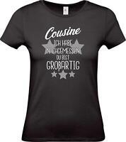 Lady T-Shirt, Cousine ich habe nachgemessen du bist Großartig, Familie