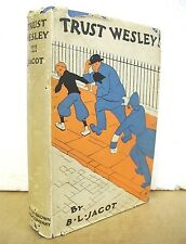 Trust Wesley by B.L. Jacot 1929 HB/DJ First Edition