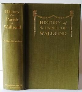HISTORY OF THE PARISH OF WALLSEND by W. Richardson, 1st Ed, 1923, Northumberland
