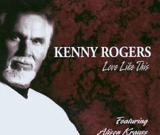 Kenny Rogers Love like this (2003, feat. Alison Krauss) [Maxi-CD]