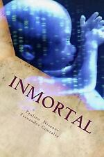Inmortal : Humanos Modificados Genéticamente, el Umbral de una Nueva Especie...