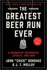 The Greatest Beer Run Ever: A Memoir of Friendship, Loyalty, and War PAPERBACK