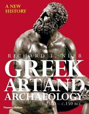 Greek Art and Archaeology : A New History, C. 2500-C. 150 BCE by Richard T. Neer