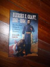 Ulysses S Grant, 1861-1864: His Rise from Obscurity to Military Greatness Signed
