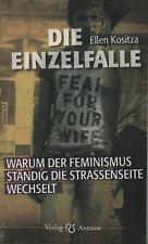 DIE EINZELFALLE - Warum der Feminismus ständig die Strassenseite wechselt - BUCH