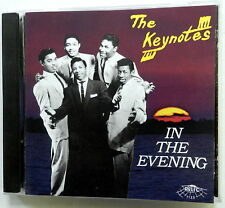 THE KEYNOTES CD In The Evening RELIC label 1996 DOO WOP Apollo CC cdx39