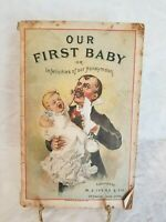"""Antique Softcover Book """"Our First Baby"""" Pub. 1887"""