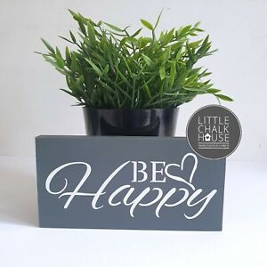 Be Happy, standing sign