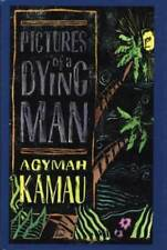 Pictures of a Dying Man by Agymah Kamau: Used