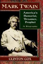 Mark Twain: America's Humorist, Dreamer, Prophet/a Biography-ExLibrary