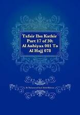 NEW Tafsir Ibn Kathir Part 17 of 30: Al Anbiyaa 001 To Al Hajj 078