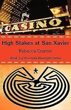 High Stakes at San Xavier by Rebecca Cramer (2008, Paperback)