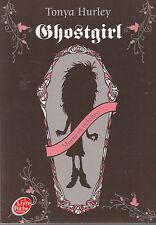 GHOSTGIRL morte et célèbre Tonya Hurley livre roman jeunesse en FRANCAIS