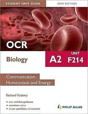OCR A2 Biology Student Unit Guide: Unit F214 Communication, Homeostasis and Ener