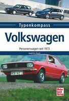 Volkswagen VW Personenwagen seit 1973 Typen Modelle Daten Fakten Buch Geschichte