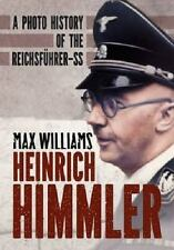 Heinrich Himmler: A Photo History of the Reichsfuhrer-SS, .,, .,, Williams, Max,