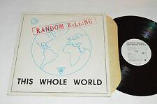 "RANDOM KILLING This Whole World 12"" EP LP 45rpm Aardvark Punk 1989 Canada RK-001"