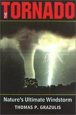 The Tornado : Nature's Ultimate Windstorm by Thomas P. Grazulis (2001, Hardcove…