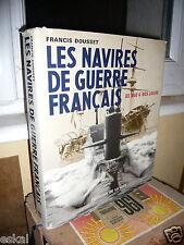 Dousset Francis Les Navires De Guerre Français De 1850 A Nos Jours Marine