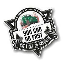 YOU CAN GO FAST BUT I CAN GO ANYWHERE Slogan For Muddy Defender 90 Car Sticker
