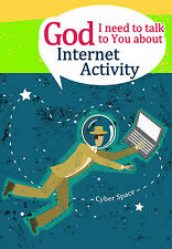 GOD I NEED TO TALK TO YOU about Internet Activity (For Adults) Michael Newman