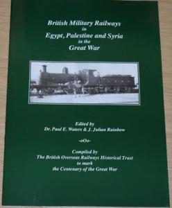 BRITISH MILITARY RAILWAYS WW1 Middle East Egypt Palestine Syria Steam History